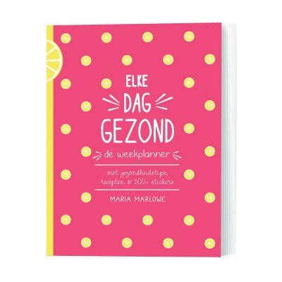 Elke dag gezond - de weekplanner met gezondheidstips, recepten & 300+ stickers - invulboekjes.nl
