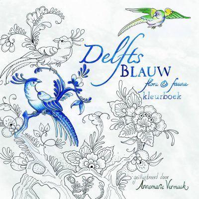 Delftsblauw Flora & Fauna kleurboek Kleurboek voor volwassenen