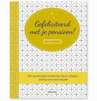 Gefeliciteerd met je pensioen! Invulboek Afscheidsboek