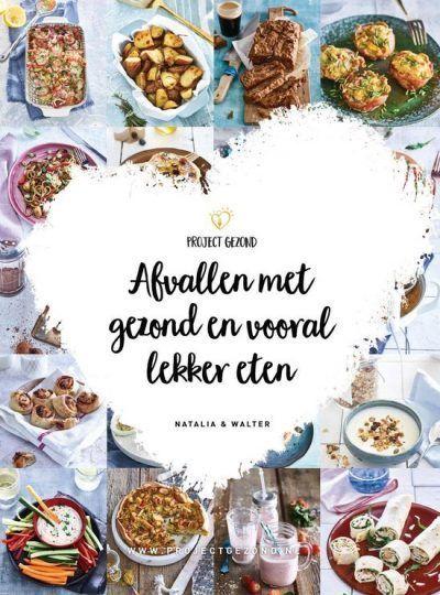 Afvallen met gezond en vooral lekker eten – Natalia Rakhorst Bestseller boeken