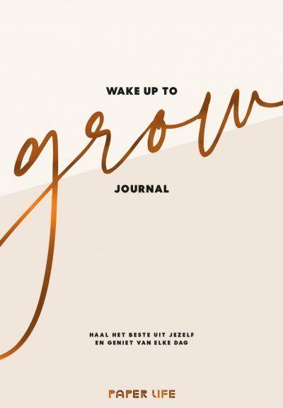 Wake up to grow journal Dagboek voor volwassenen